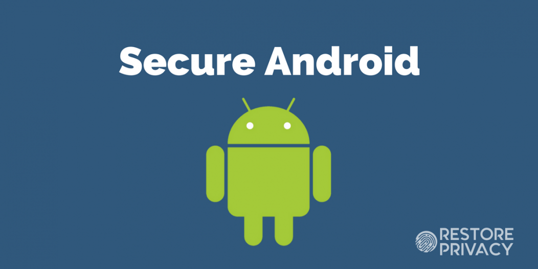 10 طرق لتأمين هاتفك الأندرويد من الاختراق والتجسس