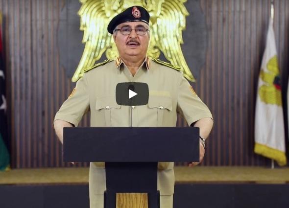 قائد الجيش الليبي يعلن بدء المعركة الحاسمة